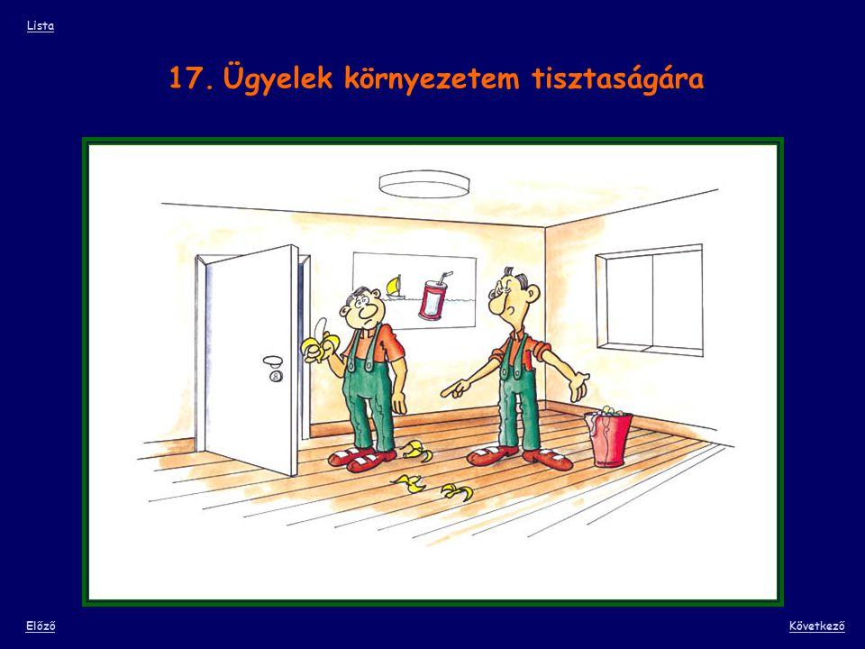 17. Ügyelek környezetem tisztaságára Lista ElőzőKövetkező