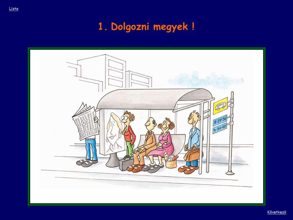 22. A munkával együtt jár az adminisztráció Lista ElőzőKövetkező