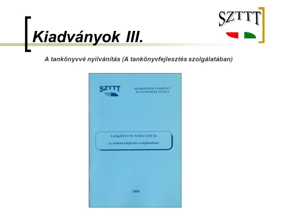 Kiadványok III. A tankönyvvé nyilvánítás (A tankönyvfejlesztés szolgálatában)
