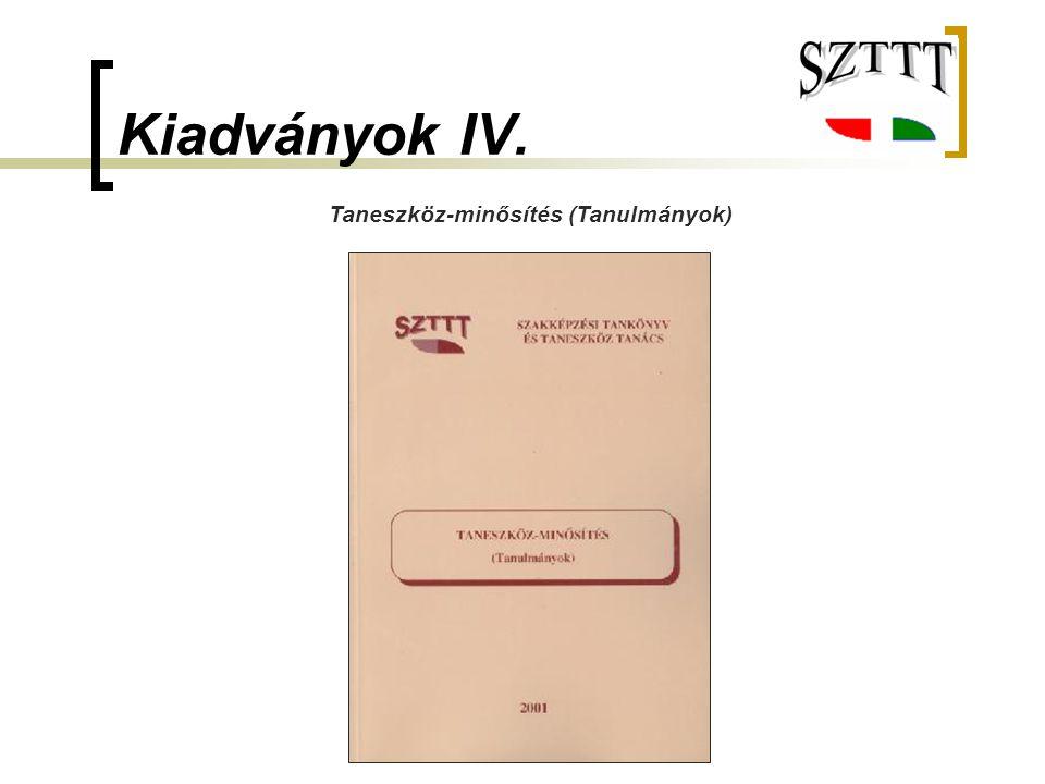 Kiadványok IV. Taneszköz-minősítés (Tanulmányok)