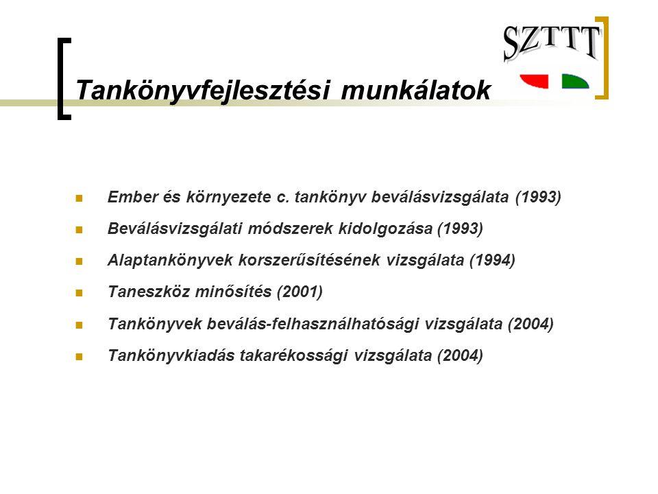 Tankönyvfejlesztési munkálatok Ember és környezete c. tankönyv beválásvizsgálata (1993) Beválásvizsgálati módszerek kidolgozása (1993) Alaptankönyvek