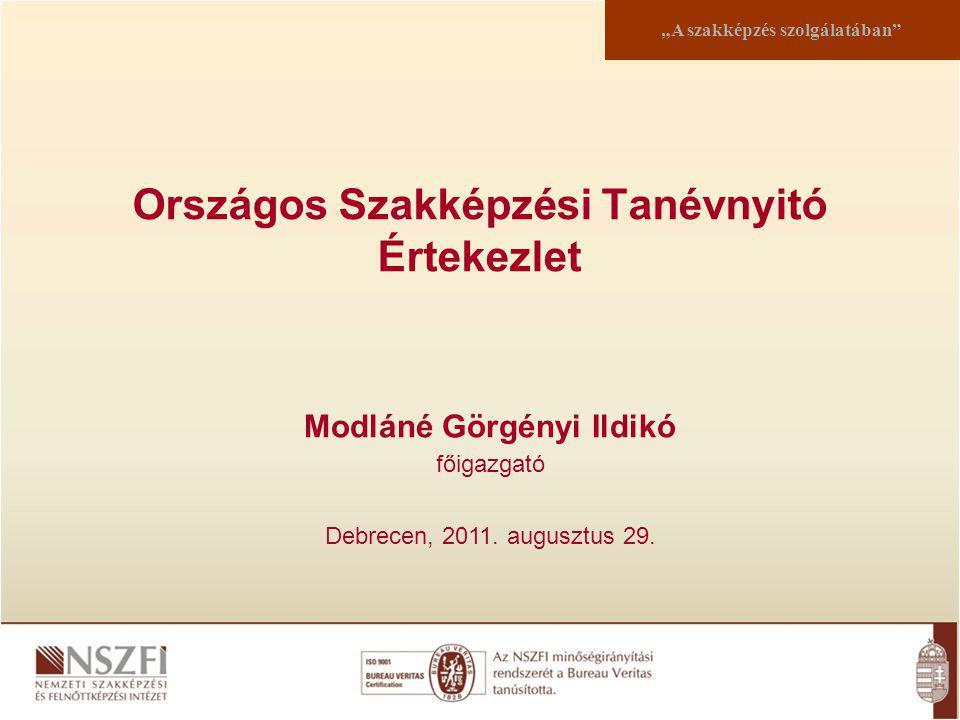 """Országos Szakképzési Tanévnyitó Értekezlet """"A szakképzés szolgálatában Modláné Görgényi Ildikó főigazgató Debrecen, 2011."""