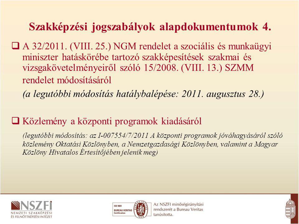  A 32/2011. (VIII. 25.) NGM rendelet a szociális és munkaügyi miniszter hatáskörébe tartozó szakképesítések szakmai és vizsgakövetelményeiről szóló 1