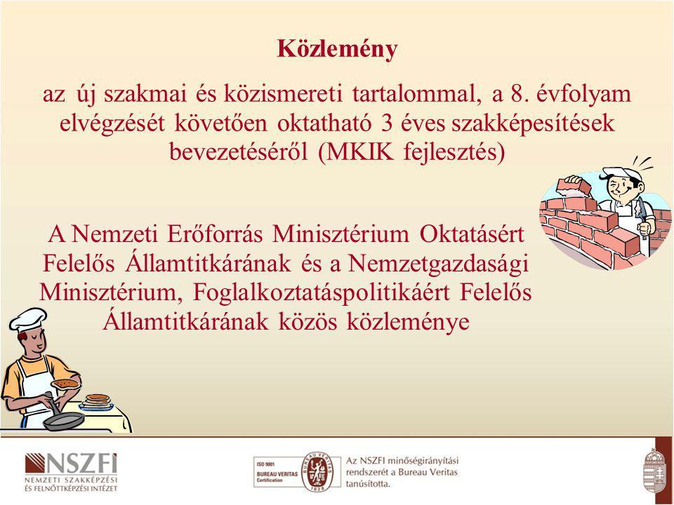 A Nemzeti Erőforrás Minisztérium Oktatásért Felelős Államtitkárának és a Nemzetgazdasági Minisztérium, Foglalkoztatáspolitikáért Felelős Államtitkárának közös közleménye Közlemény az új szakmai és közismereti tartalommal, a 8.
