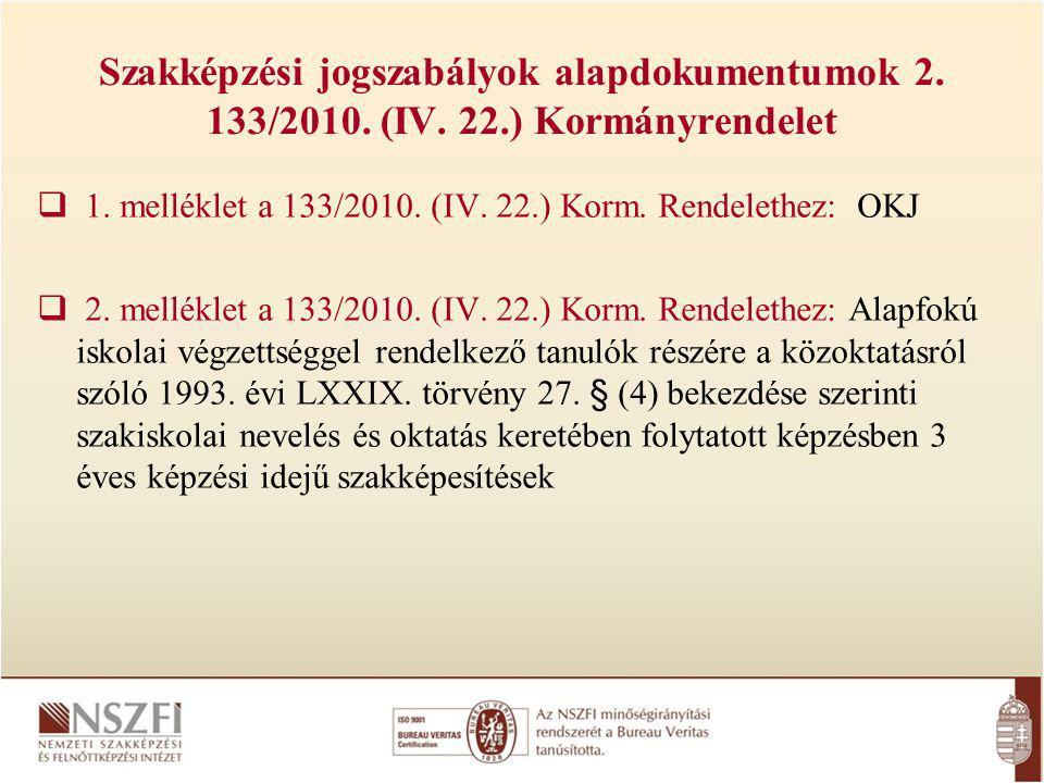 Szakképzési jogszabályok alapdokumentumok 2.133/2010.