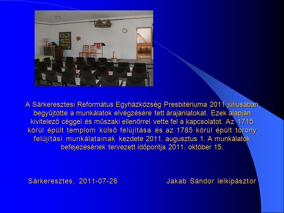 A Sárkeresztesi Református Egyházközség Presbitériuma 2011 júliusában begyűjtötte a munkálatok elvégzésére tett árajánlatokat.