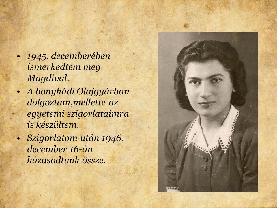 A szüleimmel kezdetben még levélben tartottam a kapcsolatot. Az utolsó lapot július 1-én a pécsi gettóból küldték. Majd Auschwitzba szállították őket.