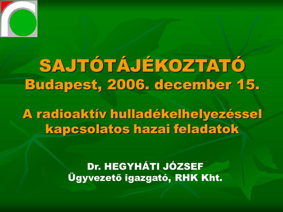 SAJTÓTÁJÉKOZTATÓ Budapest, 2006. december 15.