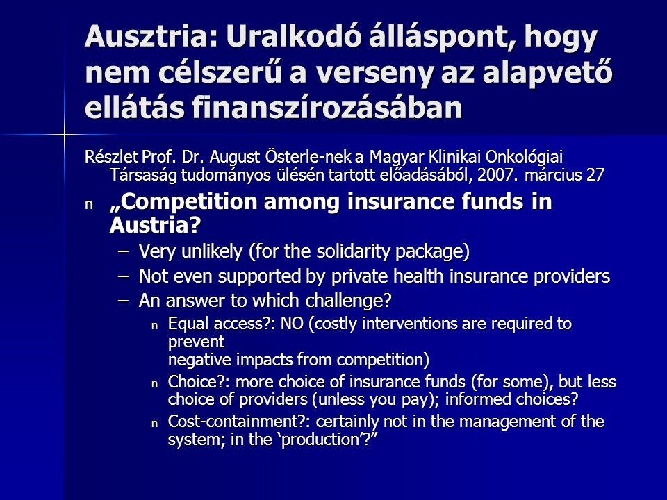 Ausztria: Uralkodó álláspont, hogy nem célszerű a verseny az alapvető ellátás finanszírozásában Részlet Prof.