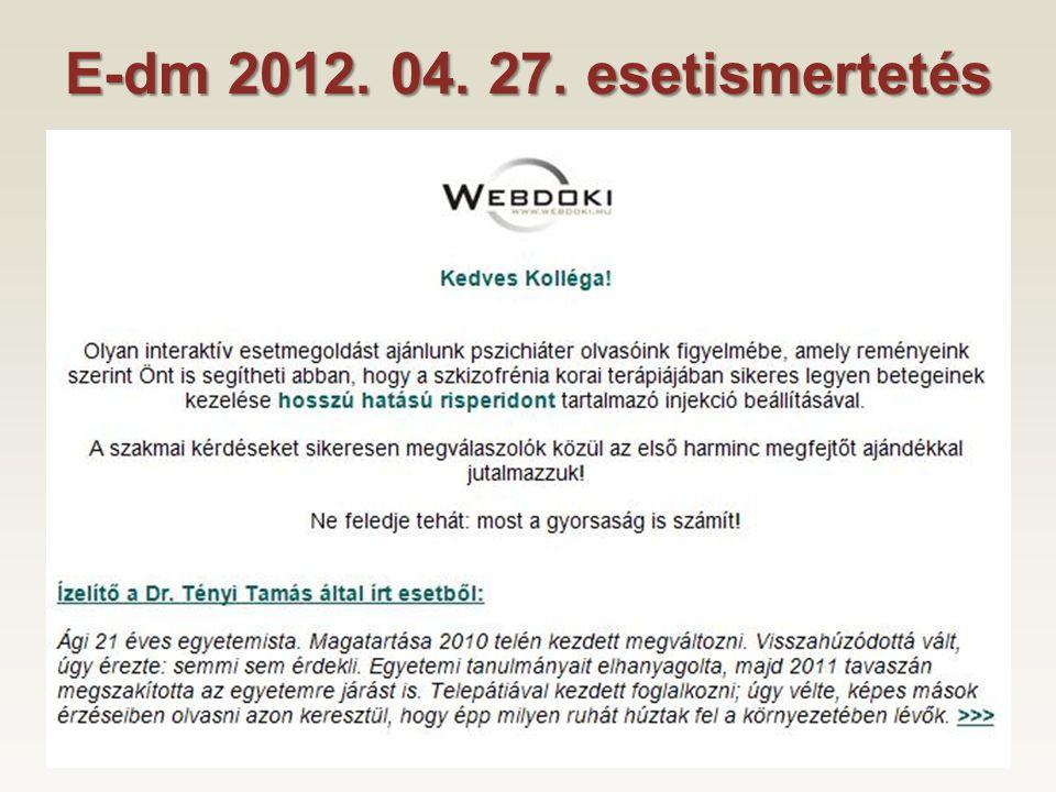 E-dm 2012. 04. 27. esetismertetés