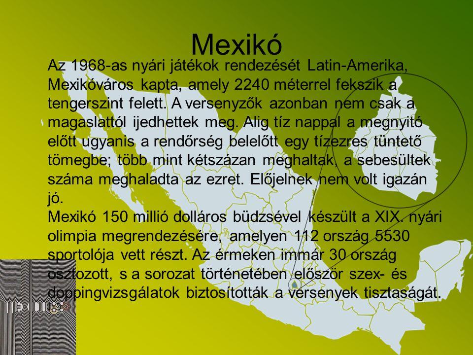 Mexikó Európai szemmel nézve az 1968-as mexikóvárosi olimpia hihetetlen akadályokat jelentett az öreg kontinens versenyzői számára. Nem elég, hogy a v