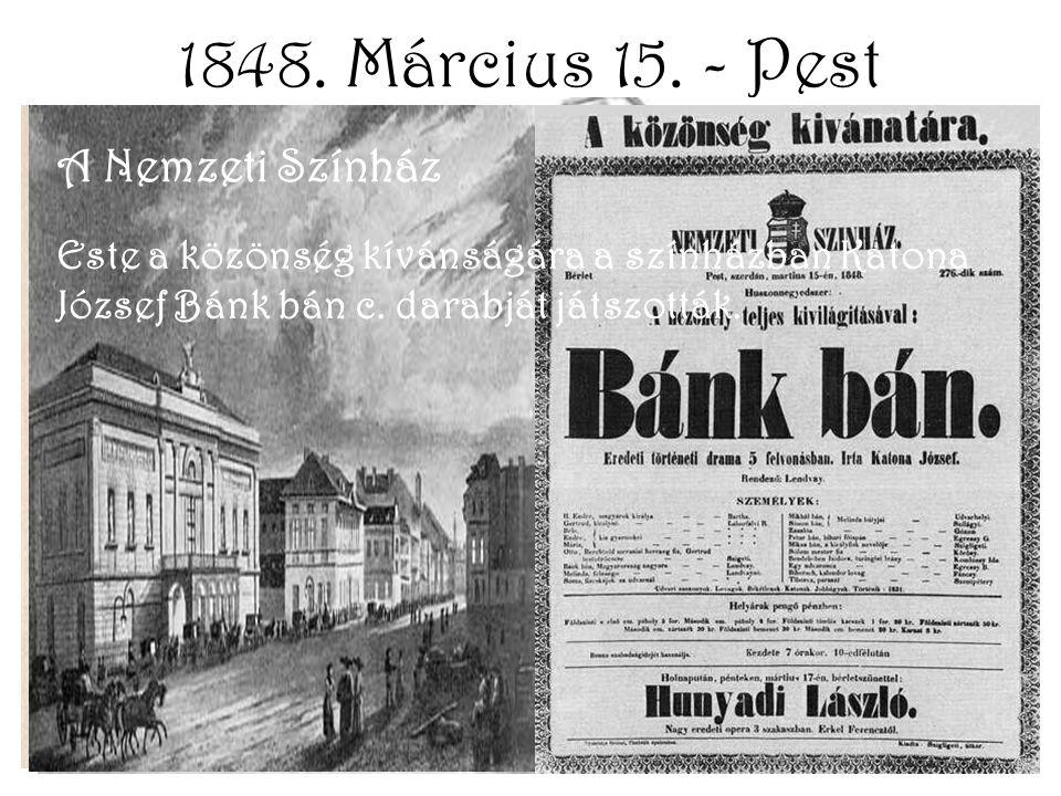 1848.Március 15. - Pest A radikálisan gondolkodó fiatalok törzshelye.
