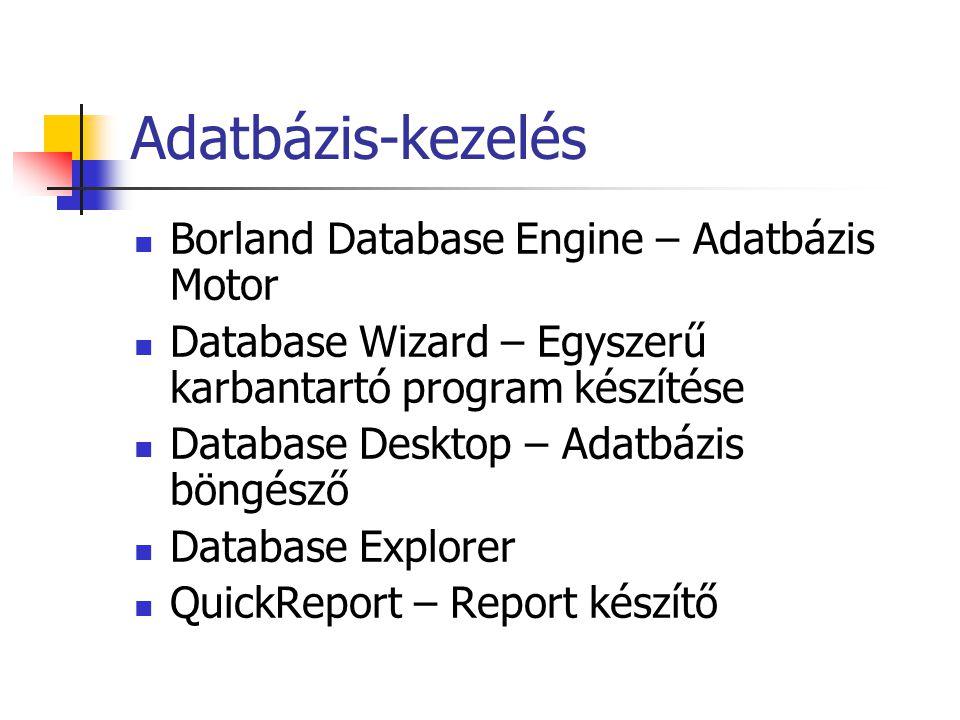 Adatbázis-kezelés Borland Database Engine – Adatbázis Motor Database Wizard – Egyszerű karbantartó program készítése Database Desktop – Adatbázis böng