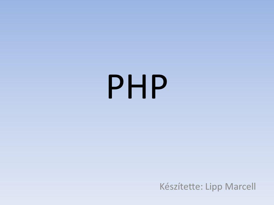 PHP Készítette: Lipp Marcell