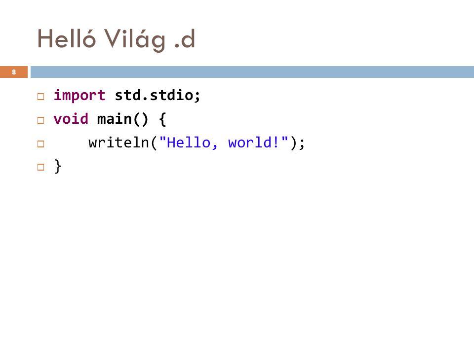 Binarysearch, type parameter  import std.array;  bool binarySearch(T)(T[] input, T value) {  while (!input.empty) {  auto i = input.length / 2;  auto mid = input[i];  if (mid > value) input = input[0..