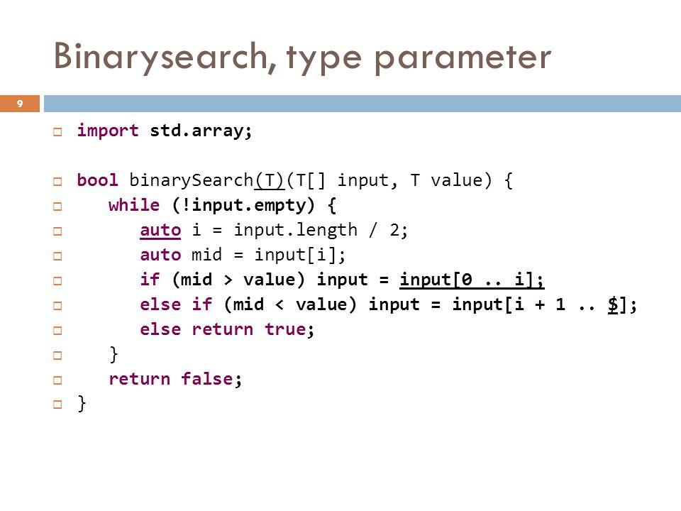 """Unit teszt unittest { assert(binarySearch([ 1, 6, 7, 15 ], 6)); assert(binarySearch!(int)([ 1, 3, 15 ], 5)); } Unit teszt futtatása: compilert """"-unittest paraméterrel kell hívni."""