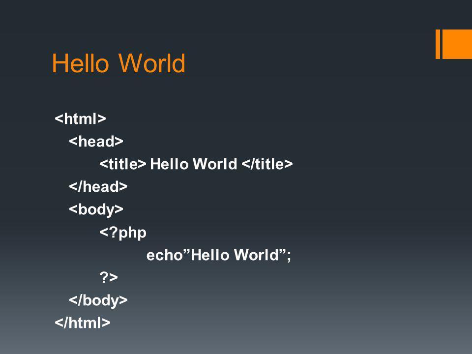 Hello World Hello World <?php echo Hello World ; ?>