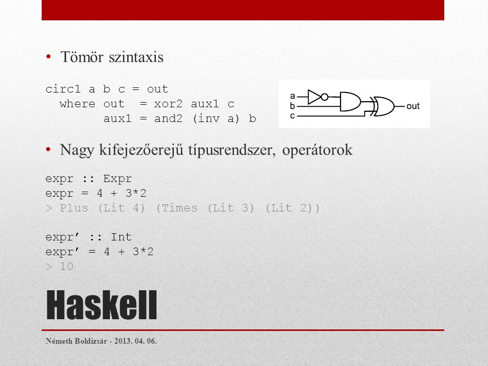 Haskell Tömör szintaxis Németh Boldizsár - 2013. 04.