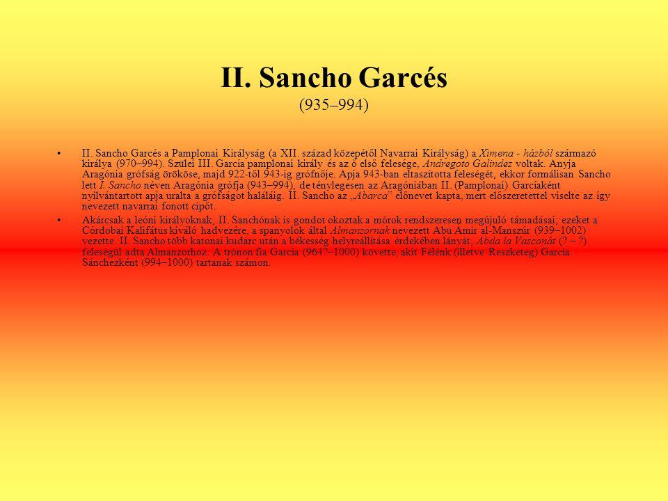 II.Sancho Garcés (935–994) II. Sancho Garcés a Pamplonai Királyság (a XII.