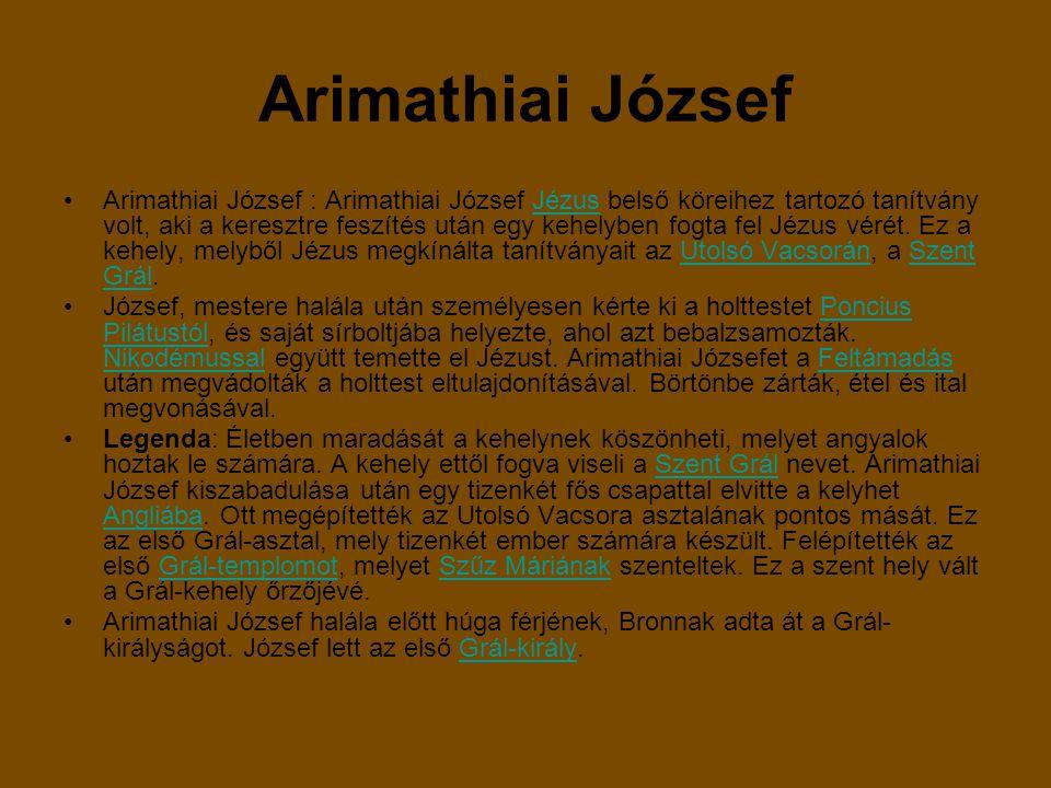 Arimathiai József Arimathiai József : Arimathiai József Jézus belső köreihez tartozó tanítvány volt, aki a keresztre feszítés után egy kehelyben fogta fel Jézus vérét.