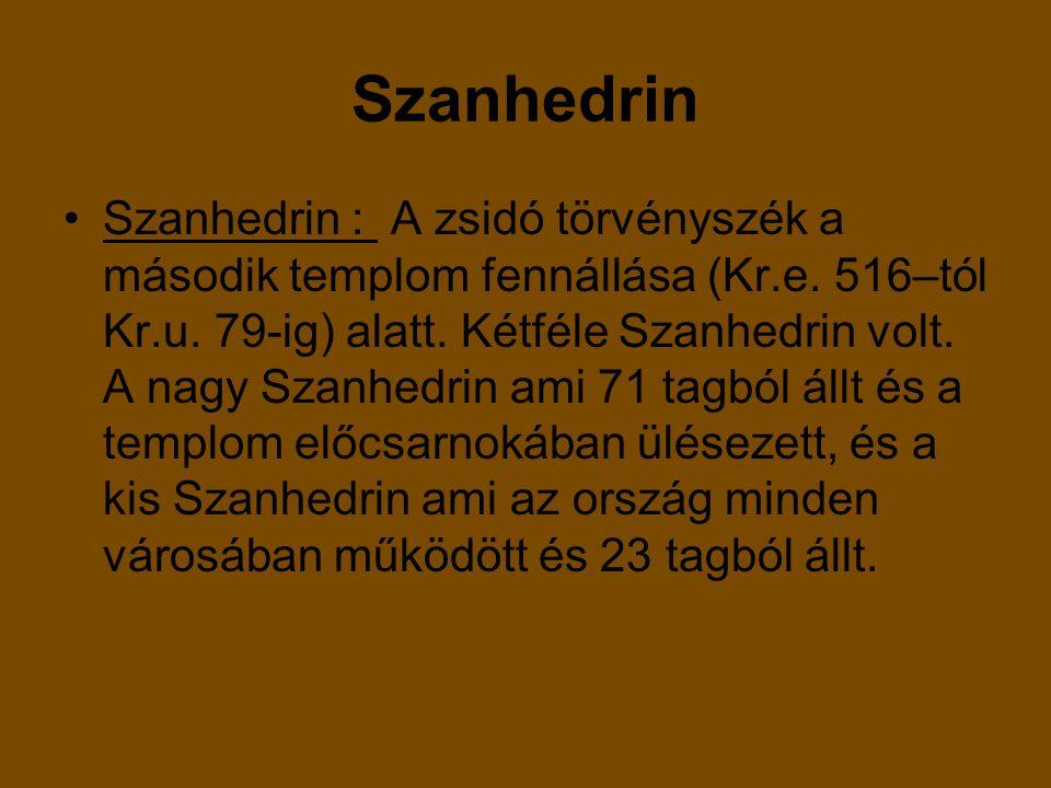 Szanhedrin Szanhedrin : A zsidó törvényszék a második templom fennállása (Kr.e.