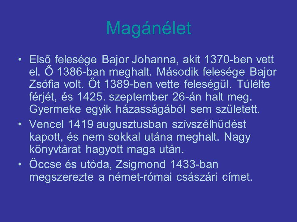Magánélet Első felesége Bajor Johanna, akit 1370-ben vett el.