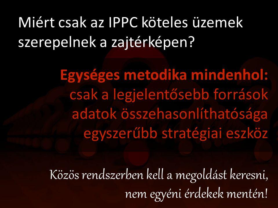 Miért csak az IPPC köteles üzemek szerepelnek a zajtérképen? Egységes metodika mindenhol: csak a legjelentősebb források adatok összehasonlíthatósága