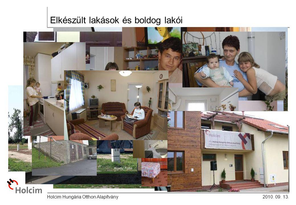 2010. 09. 13. Holcim Hungária Otthon Alapítvány Elkészült lakások és boldog lakói