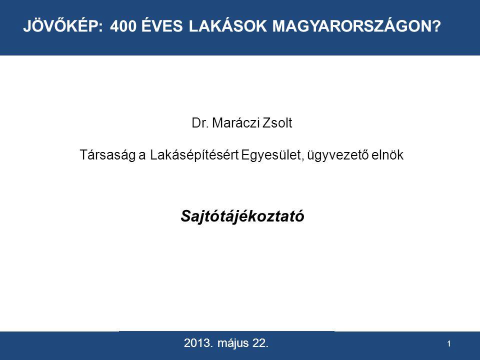 Dr. Maráczi Zsolt Társaság a Lakásépítésért Egyesület, ügyvezető elnök Sajtótájékoztató 2013.