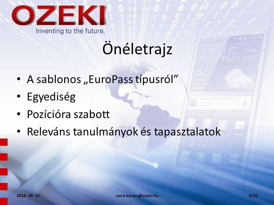 """Önéletrajz A sablonos """"EuroPass típusról Egyediség Pozícióra szabott Releváns tanulmányok és tapasztalatok 2014."""