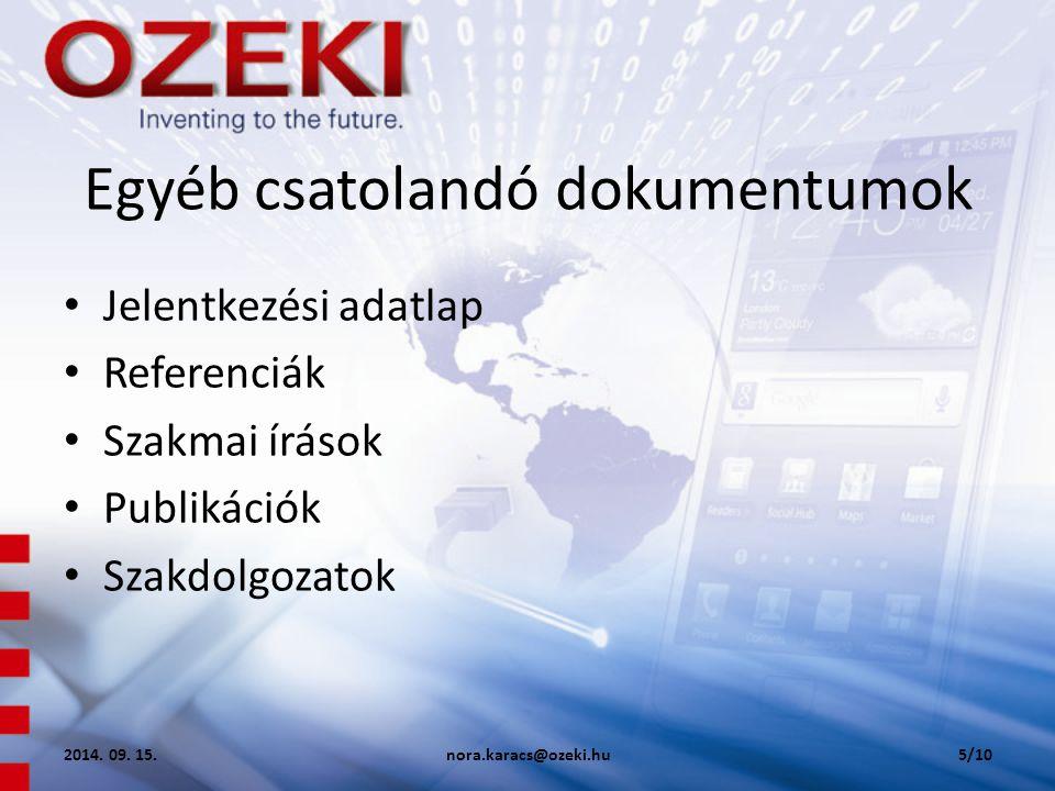 Egyéb csatolandó dokumentumok Jelentkezési adatlap Referenciák Szakmai írások Publikációk Szakdolgozatok 2014.