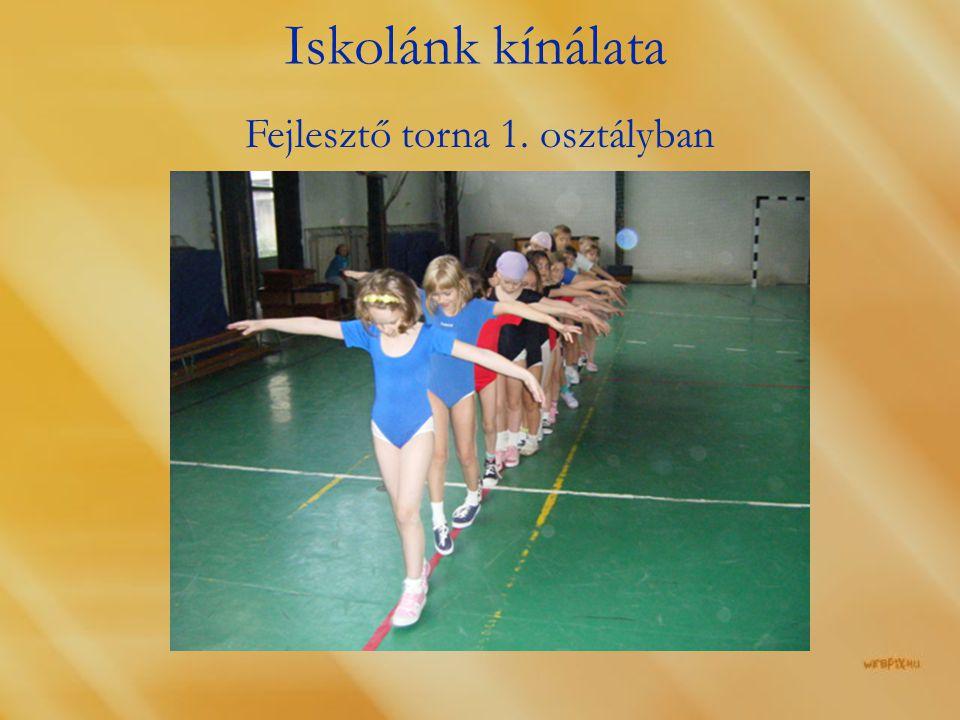 Iskolánk kínálata Fejlesztő torna 1. osztályban