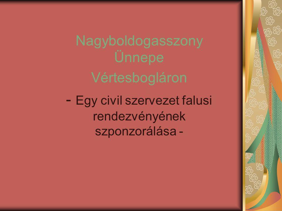 Nagyboldogasszony Ünnepe Vértesbogláron - Egy civil szervezet falusi rendezvényének szponzorálása -