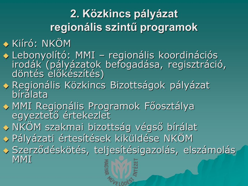 Közép-dunántúli Régió Kulturális Koordinációs Iroda Információ: Mók Ildikó Tel: 30/303-9193 22/503-430 Email:moki@mmi.hu moki@mmi.hu kdregio@mmi.hu