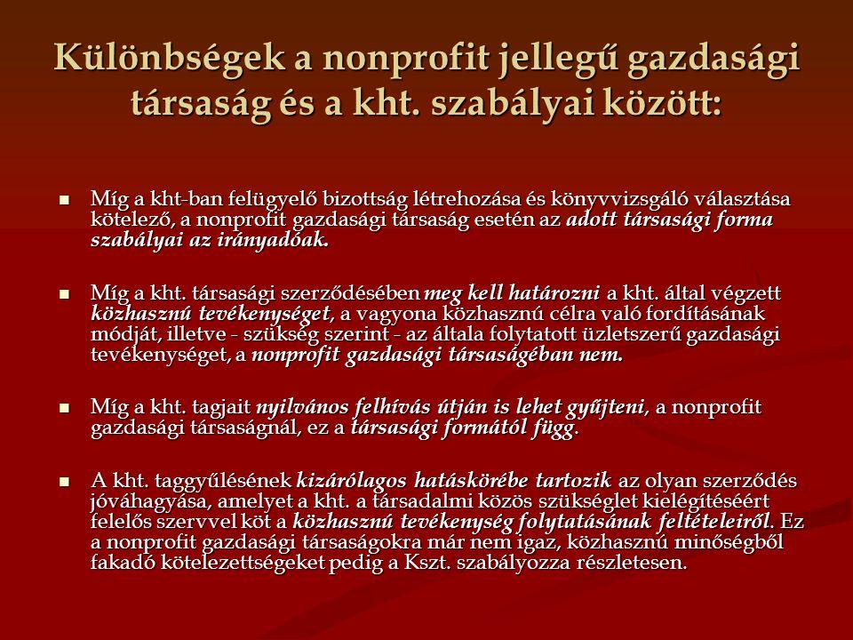 Különbségek a nonprofit jellegű gazdasági társaság és a kht. szabályai között: Míg a kht-ban felügyelő bizottság létrehozása és könyvvizsgáló választá