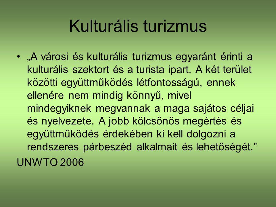 """Kulturális turizmus """"A városi és kulturális turizmus egyaránt érinti a kulturális szektort és a turista ipart."""