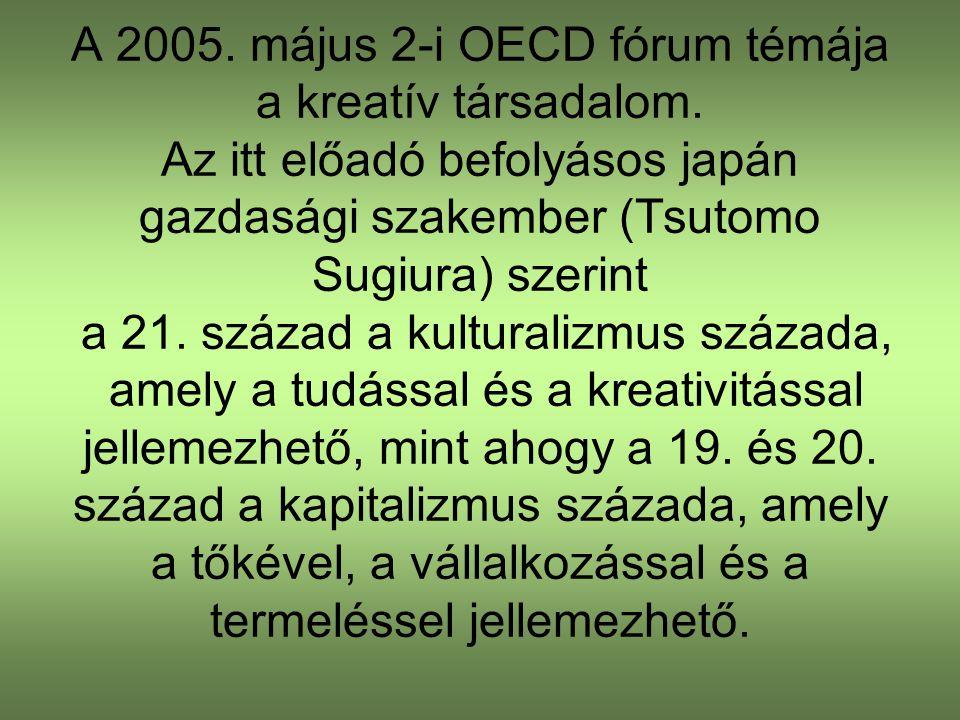 A 2005. május 2-i OECD fórum témája a kreatív társadalom.
