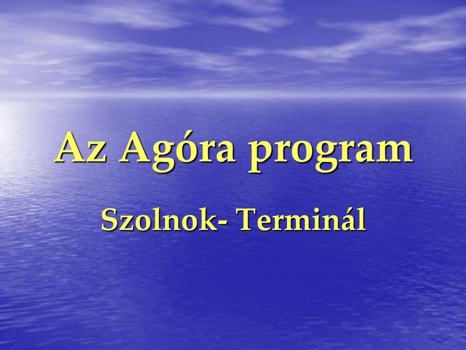 Az Agóra program Szolnok- Terminál