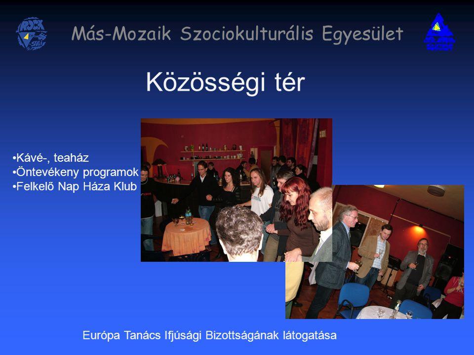 Más-Mozaik Szociokulturális Egyesület Közösségi tér Európa Tanács Ifjúsági Bizottságának látogatása Kávé-, teaház Öntevékeny programok Felkelő Nap Háza Klub