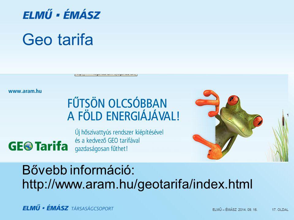 ELMŰ – ÉMÁSZ 2014. 09. 15.17. OLDAL Geo tarifa Bővebb információ: http://www.aram.hu/geotarifa/index.html