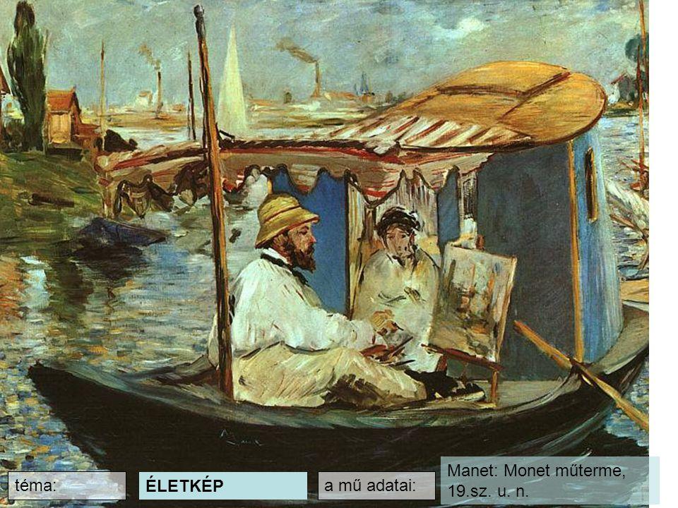 téma: ÉLETKÉP Manet: Monet műterme, 19.sz. u. n. a mű adatai: