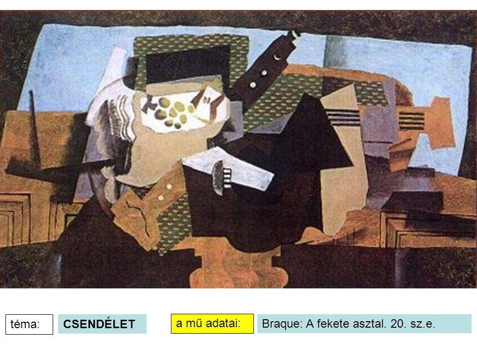 Braque: A fekete asztal. 20. sz.e. a mű adatai: téma: CSENDÉLET