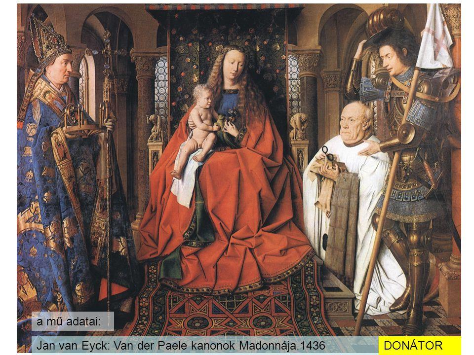 Jan van Eyck: Van der Paele kanonok Madonnája.1436DONÁTOR a mű adatai: