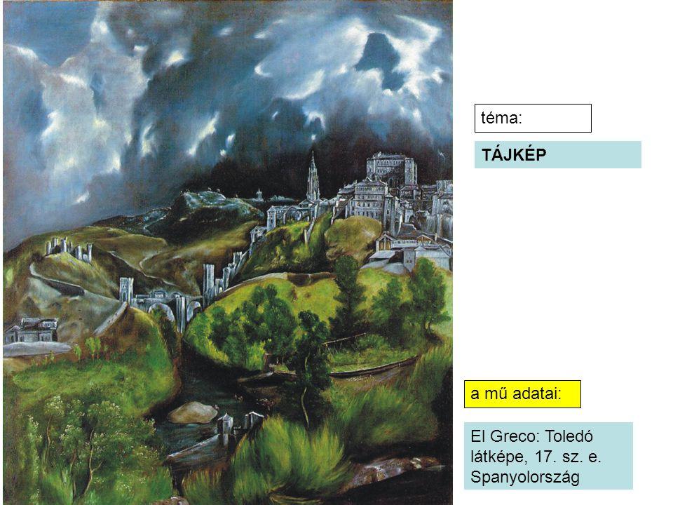 El Greco: Toledó látképe, 17. sz. e. Spanyolország a mű adatai: téma: TÁJKÉP
