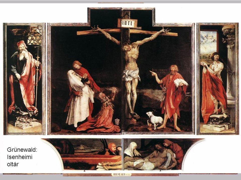 van Eyck testvérpár: Genti oltár Grünewald: Isenheimi oltár
