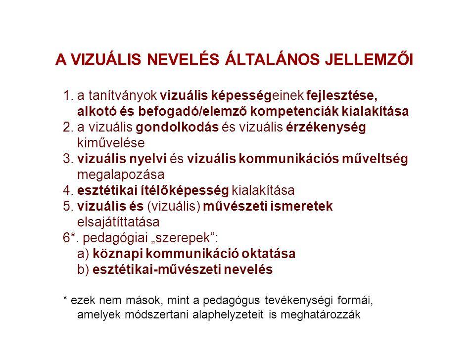 A VIZUÁLIS NEVELÉS ÁLTALÁNOS JELLEMZŐI 1.