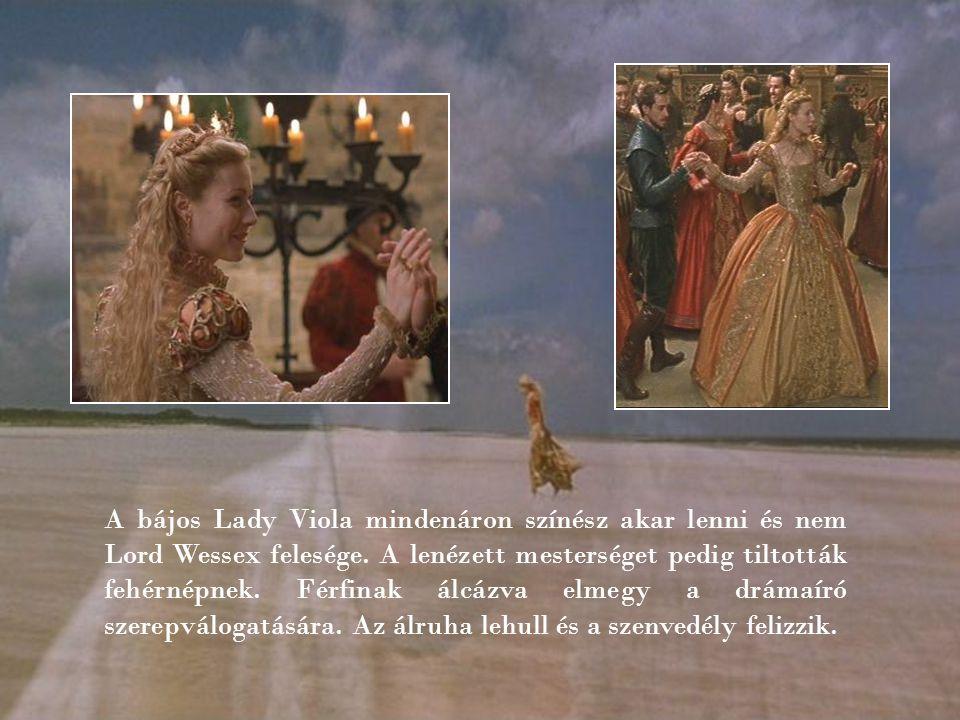 A bájos Lady Viola mindenáron színész akar lenni és nem Lord Wessex felesége.