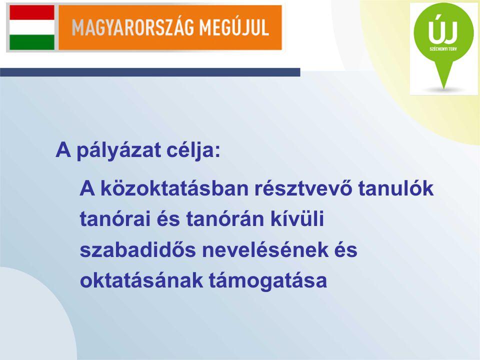 A pályázat célja: A közoktatásban résztvevő tanulók tanórai és tanórán kívüli szabadidős nevelésének és oktatásának támogatása