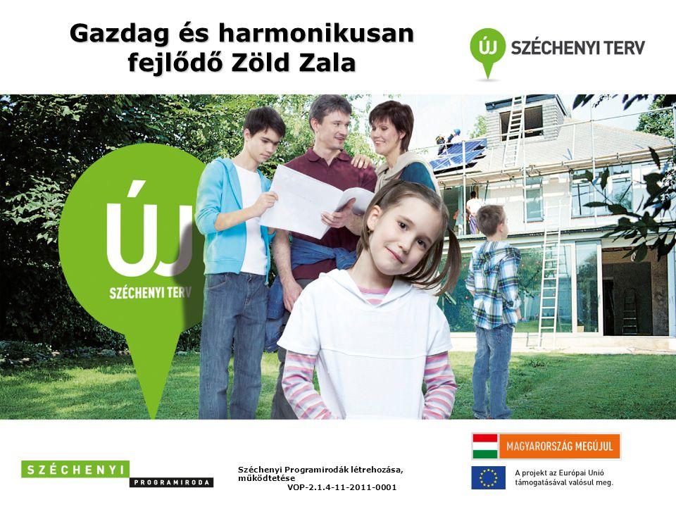 Gazdag és harmonikusan fejlődő Zöld Zala Széchenyi Programirodák létrehozása, működtetése VOP-2.1.4-11-2011-0001