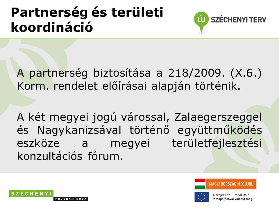 Partnerség és területi koordináció A partnerség biztosítása a 218/2009.